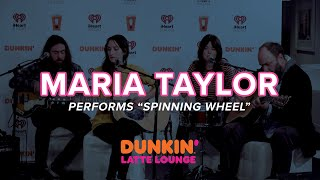 Maria Taylor Performs 'Spinning Wheel' Live | DLL