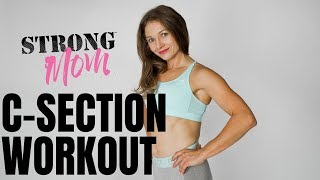 C-Section Workout (Easing back into fitness)