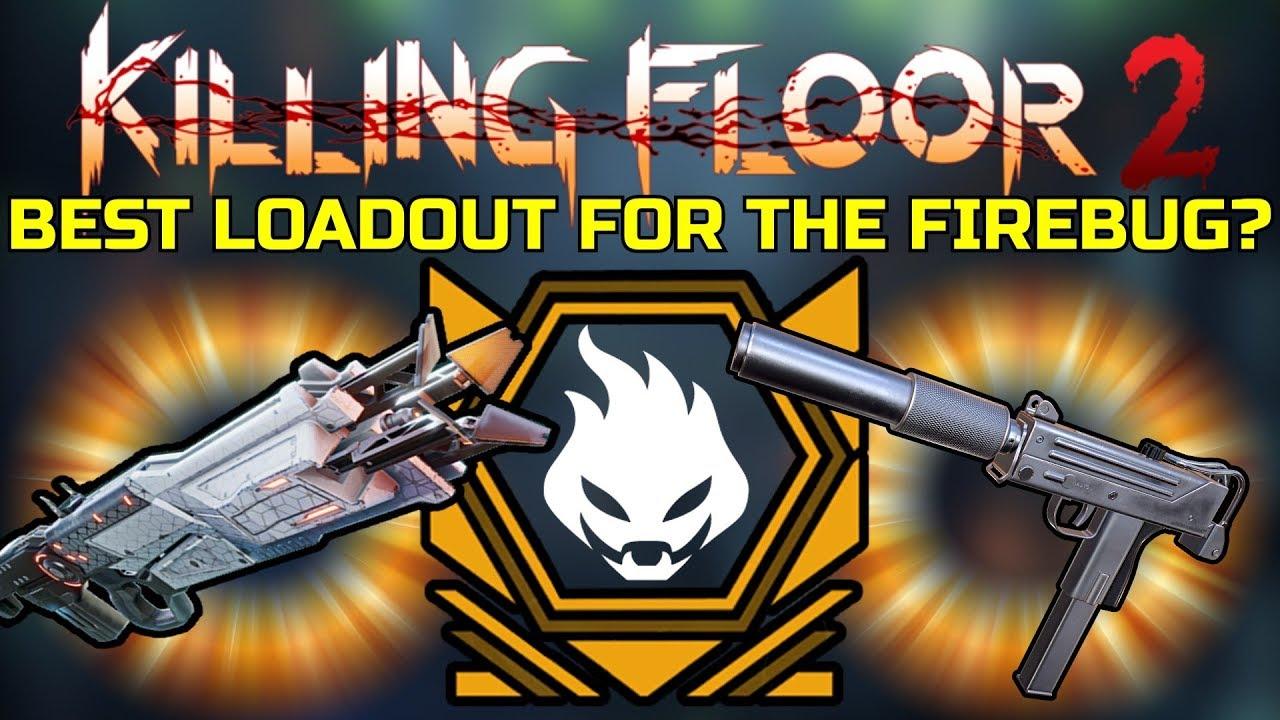 Killing Floor 2 Optimal Firebug Loadout Firebug On Multiplayer Youtube