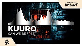KUURO - Can We Be Free [Monstercat Release]