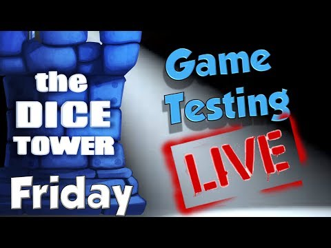 Dice Tower Game Testing LIVE:  Friday