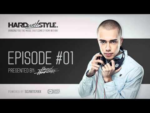 Episode #1 | Headhunterz - HARD with STYLE | Hardstyle