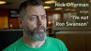 "Nick Offerman sings ""I'm not Ron Swanson"""