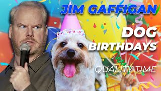 """""""Dog Birthday Parties"""" - Jim Gaffigan Stand up (Quality Time)"""