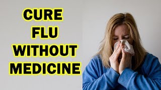 How To Cure Flu Fast Without Medicine | Natural Home Remedies For Flu | How To Break A Cold