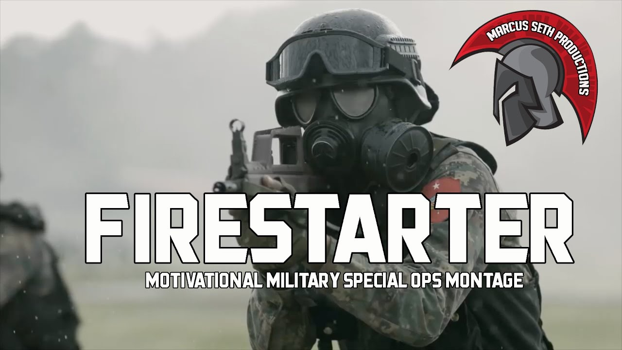 FIRESTARTER | MOTIVATIONAL MILITARY MONTAGE [SPECIAL FORCES]