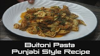 Buitoni Pasta | Punjabi Style Pasta Recipe | Herb Chicken Tortellini