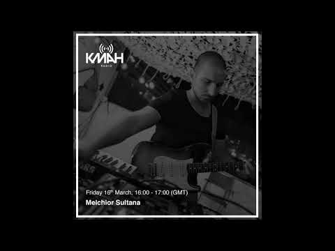 Melchior Sultana Mix for KMAH Radio aired on 16.03.18