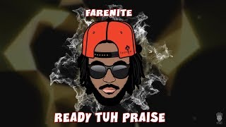 READY TUH PRAISE - FARENITE (OFFICIAL LYRIC VIDEO)