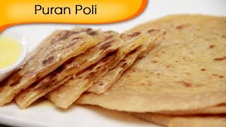 Puran Poli - Stuffed Sweet Indian Bread Recipe By Ruchi Bharani - Vegetarian [hd]