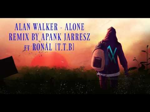 ALAN WALKER - ALONE REMIX BY APANK JARRESZ FT RONAL (T.T.B) Mp3