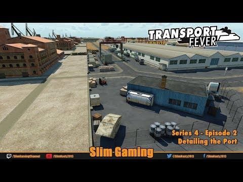 Transport Fever - Series 4 Episode 2 - Detailing Port