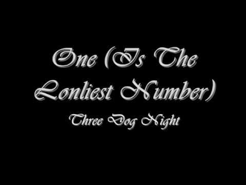 One Is The Loneliest Number Three Dog Night Lyrics Youtube