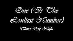 One Is The Loneliest Number - Three Dog Night (Lyrics)