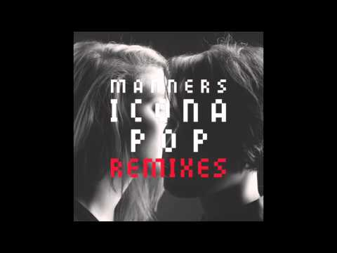 Icona Pop - Manners (Style Of Eye Dub Remix)