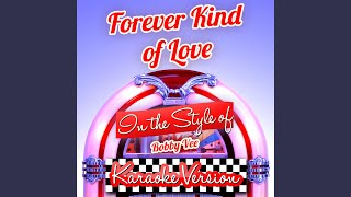 Forever Kind of Love (In the Style of Bobby Vee) (Karaoke Version)