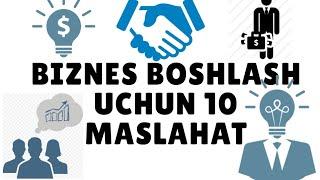 BIZNES BOSHLASH UCHUN 10 MASLAHAT.