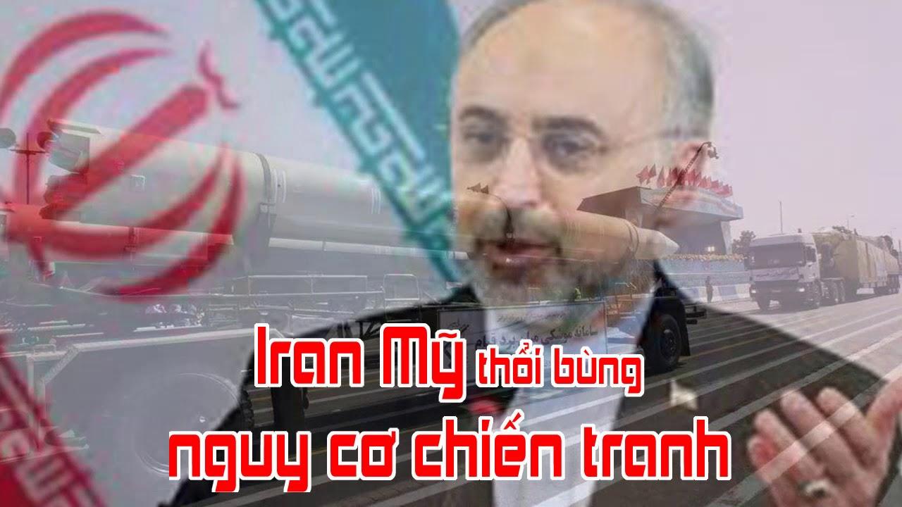 Iran Mỹ thổi bùng nguy cơ chiến tranh