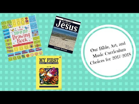 Our Bible, Art, & Music Curriculum Choices for 2017-2018!