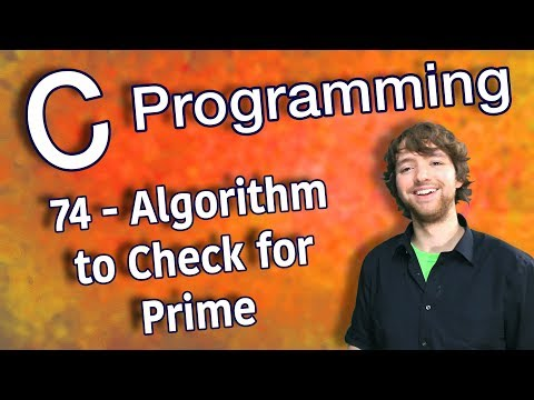 C Programming Tutorial 74 - Algorithm to Check for Prime (Counting Prime Numbers Part 3) thumbnail