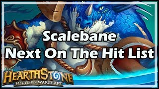 [Hearthstone] Scalebane, Next On The Hit List