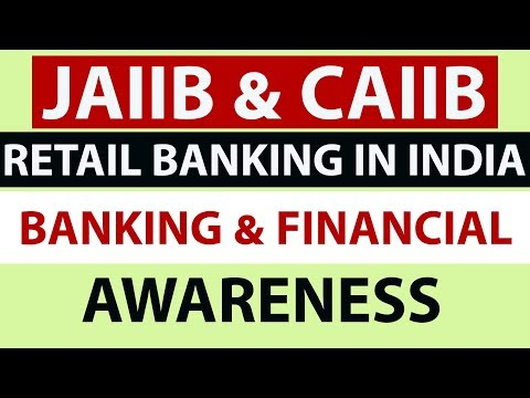 JAIIB & CAIIB exam preparation - Retail Banking in India Part 1 - Banking and financial awareness