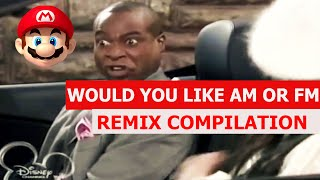 Would You Like AM Or FM - REMIX COMPILATION