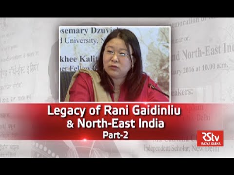 Discourse - Rani Gaidinliu & North-East India (Part 2)