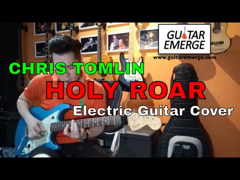 Chris Tomlin - Holy Roar (Electric Guitar Cover)
