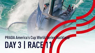 DAY 3 | RACE 11 | American Magic vs INEOS TEAM UK | PRADA America's Cup World Series Auckland, NZ