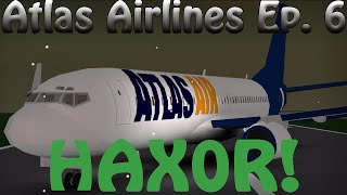 ROBLOX: Atlas Airlines Ep: 06 - HAX0R!