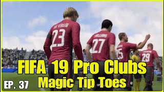 FIFA 19 Pro Clubs | Magic Tip Toes | Funny Moments Episode 37
