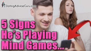 5 Signs he's playing mind games