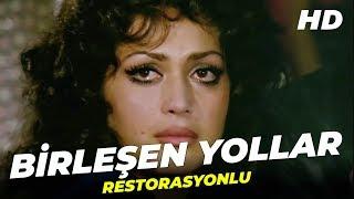 Birleşen Yollar   Türkan Şoray Türk Filmi   Full Film İzle