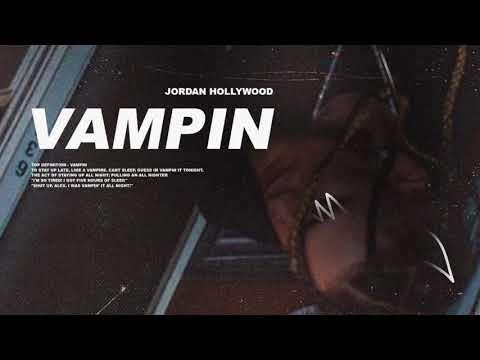 Jordan Hollywood - Vampin