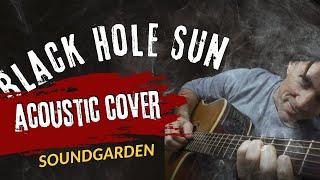 Soundgarden - Black Hole Sun   acoustic cover
