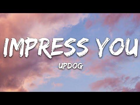 Updog - Impress You