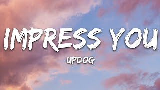 updog - impress you (Lyrics)