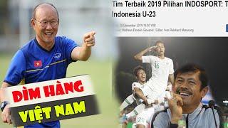 Tin bóng đá VN 27/12: Cố tình 'DÌM HÀNG'Việt Nam, báo Indonesia diễn TRÒ HỀ'con hát mẹ khen hay'