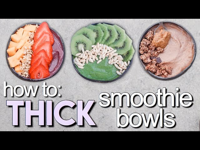 How To Make Thick Smoothie Bowls 3 Recipes Youtube