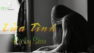 Lửa Tình - Ricky Star [ Video Lyrivs ] thumbnail