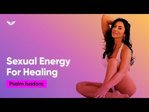 Sacred Sexuality For Healing | Psalm Isadora