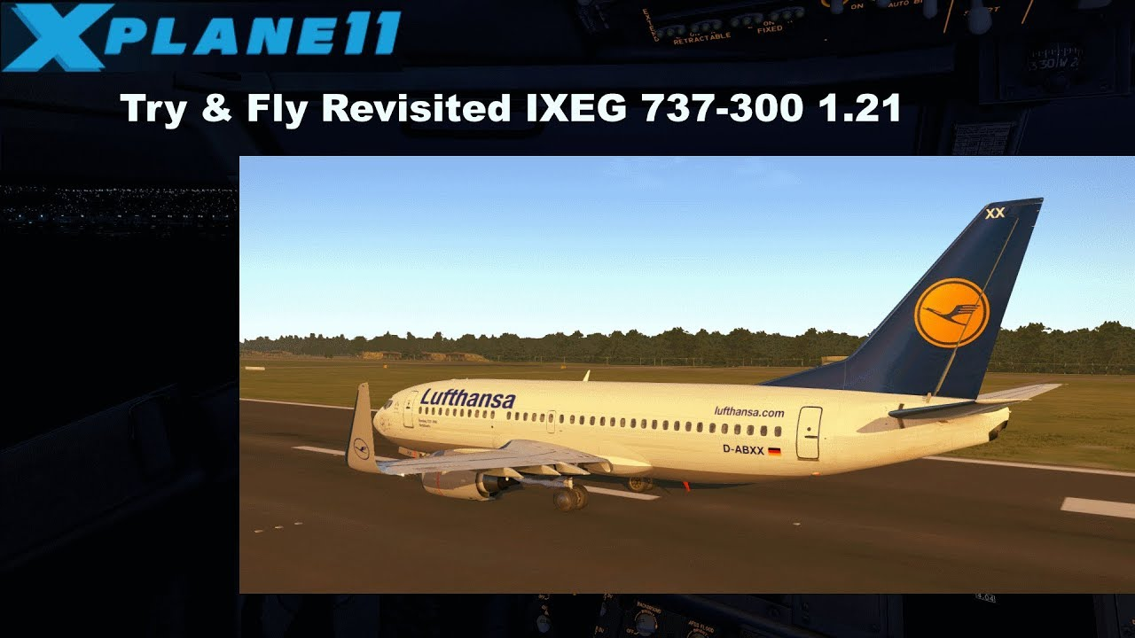 [XP11] Try & Fly Revisited IXEG 737-300 1 21 (ENGLISH)
