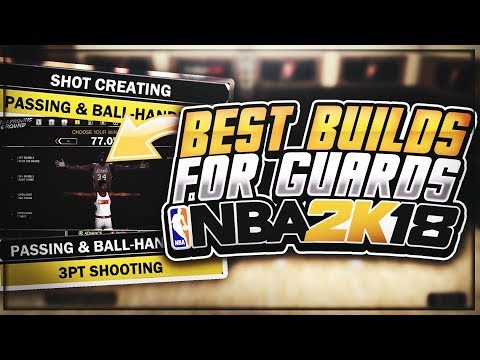 THE TOP BUILDS FOR GUARDS 100% GOING INTO NBA 2K18!! 😳 • BEST ARCHETYPES! (MUST WATCH!) - NBA 2K18