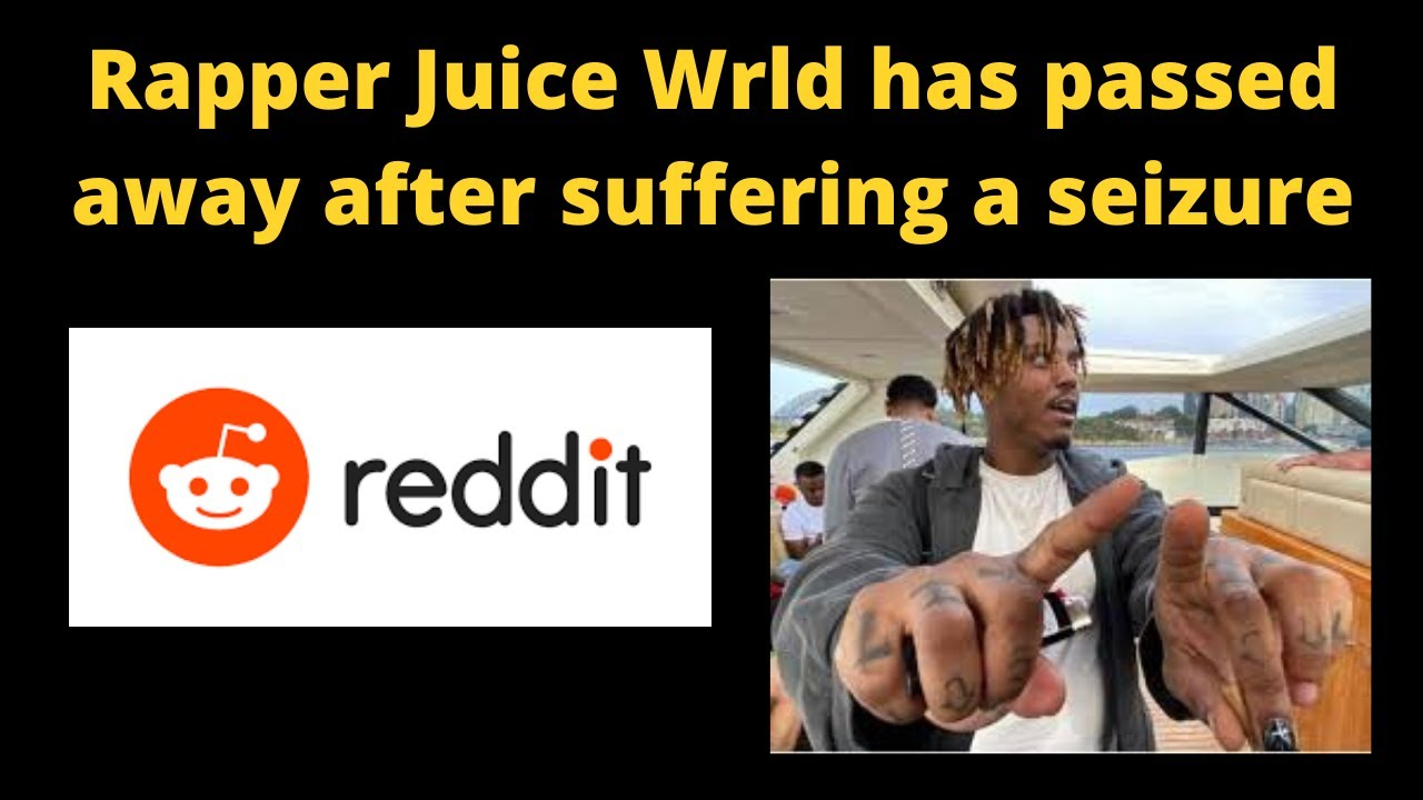 Rapper Juice Wrld has passed away after suffering a seizure. Reddit. Juice death.