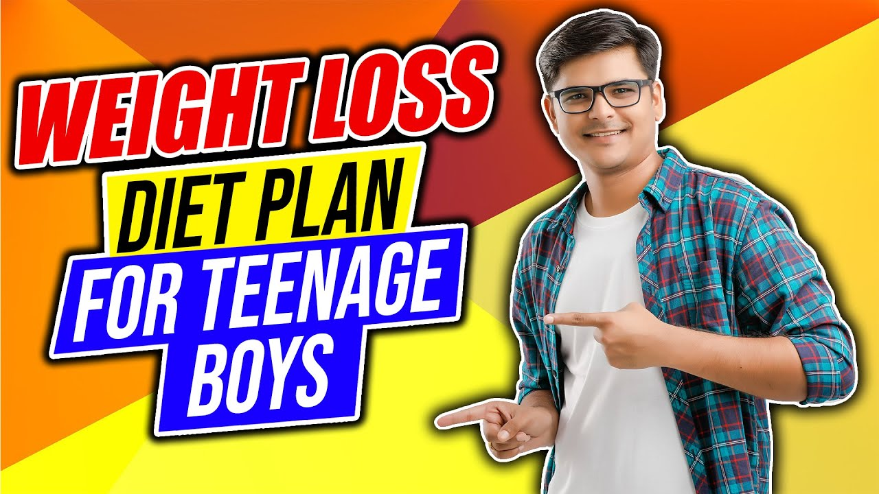 Weight loss diet plan for teenage boys in Hindi   Indian Teenagers guys weight loss diet chart