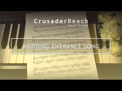 Wedding Entrance Song | Music for Bride Walking Down The Aisle | Best Wedding Songs 2018