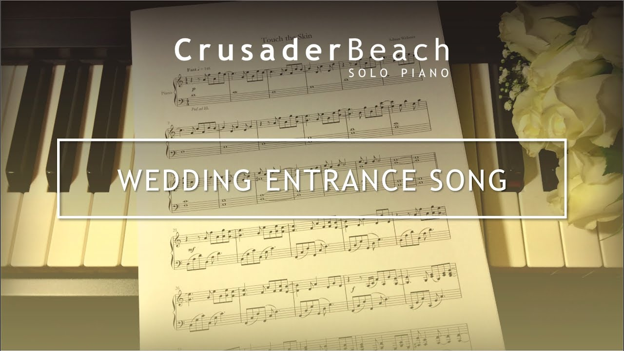 Piano Songs To Walk Down The Aisle To: Music For Bride Walking Down The