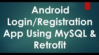 Android Login/Registration with MySQL Database Example Using Retrofit