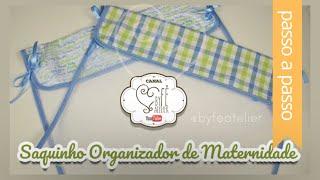 Saquinho Organizador de Maternidade – By Fê Atelier